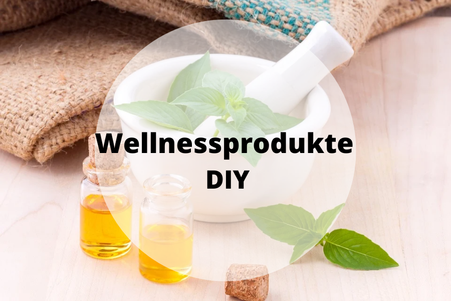 Wellnessprodukte DIY